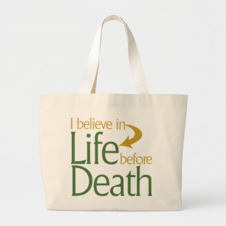 I believe in life before Death Canvas Bag