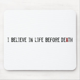 I Believe in Life Before Death Mouse Mat