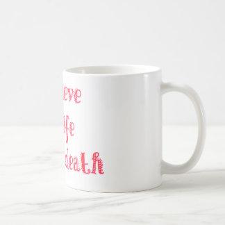 I believe in life before death t-shirt coffee mug