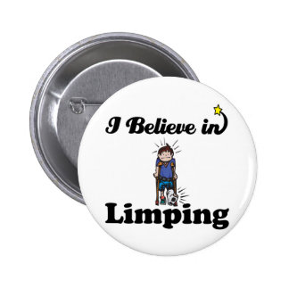 i believe in limping 6 cm round badge