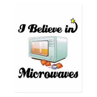 i believe in microwaves postcard