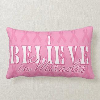 I Believe in Miracles Pink Ribbon Survivor Lumbar Pillow
