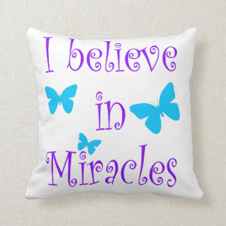 I Believe in Miracles Quote Throw Pillow