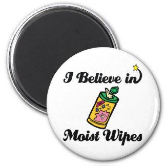 i believe in moist wipes magnet