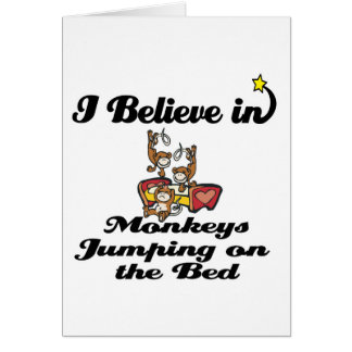 i believe in monkeys jumping on bed card