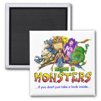 I believe in Monsters Square Magnet