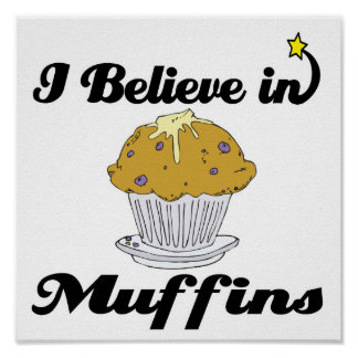i believe in muffins poster