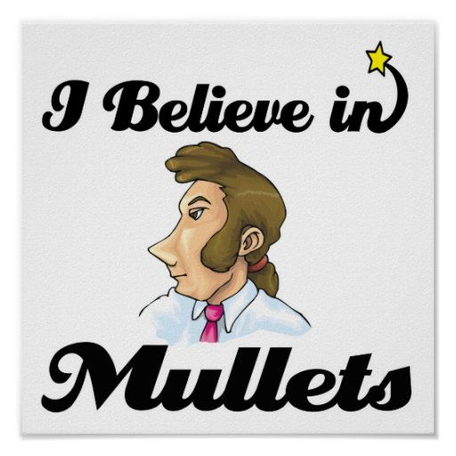 i believe in mullets poster