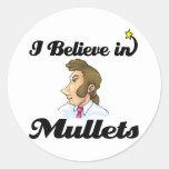 i believe in mullets round sticker