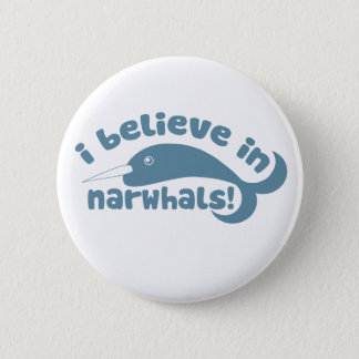 I believe in Narwhals 6 Cm Round Badge