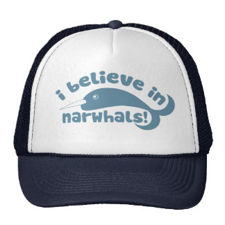 I believe in Narwhals Cap