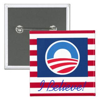 I Believe...In Obama 15 Cm Square Badge