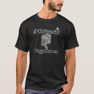 i believe in payphones T-Shirt