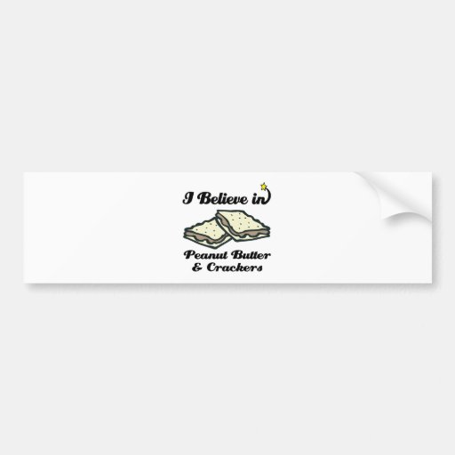 i believe in peanut butter and crackers bumper sticker