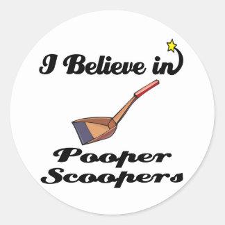 i believe in pooper scoopers round sticker