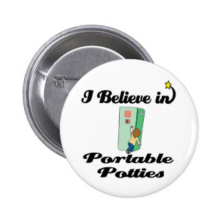 i believe in portable potties 6 cm round badge