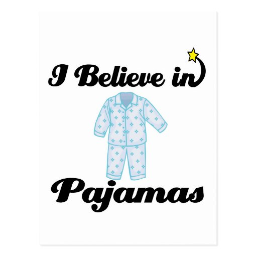 i believe in pyjamas