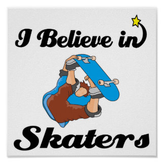 i believe in skaters print