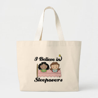 i believe in sleepovers large tote bag