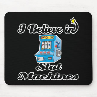 i believe in slot machines mouse pad