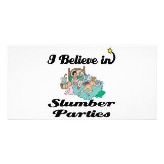 i believe in slumber parties photo greeting card
