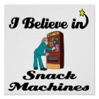 i believe in snack machines poster