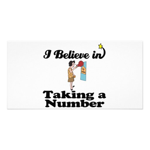 i believe in taking a number photo greeting card