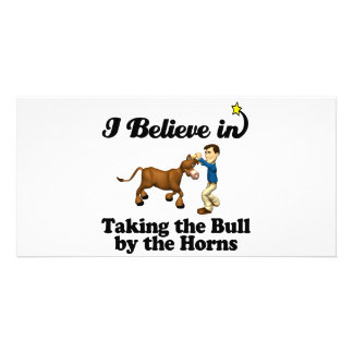 i believe in taking  bull by horns picture card