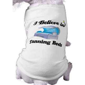 i believe in tanning beds shirt