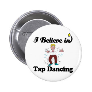 i believe in tap dancing 6 cm round badge