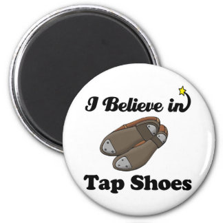 i believe in tap shoes refrigerator magnet