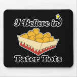 i believe in tater tots