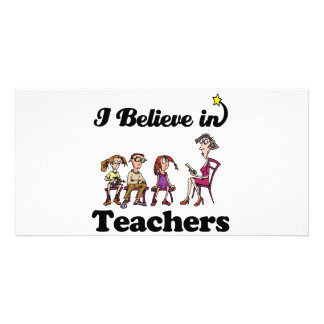 i believe in teachers photo greeting card