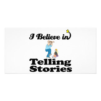 i believe in telling stories photo greeting card