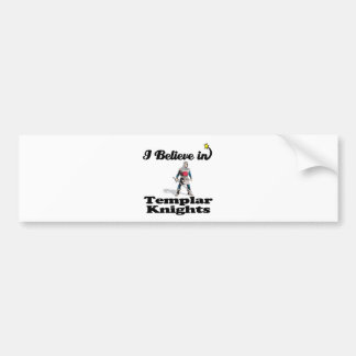 i believe in templar knights bumper sticker
