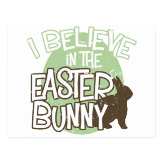 I Believe in the Easter Bunny Postcard