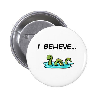 I Believe in the Loch Ness Monster 6 Cm Round Badge