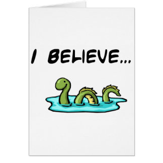 I Believe in the Loch Ness Monster Greeting Card