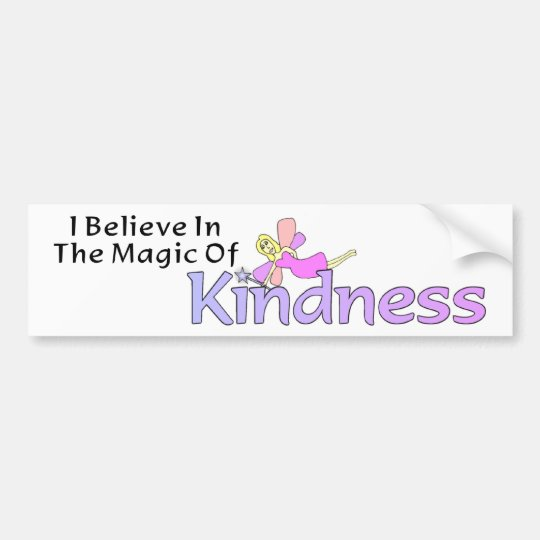 I Believe In The Magic Of Kindness Bumper