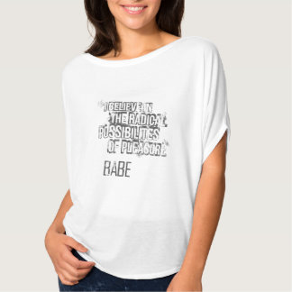 I believe in the radical possibilities of pleasure T-Shirt