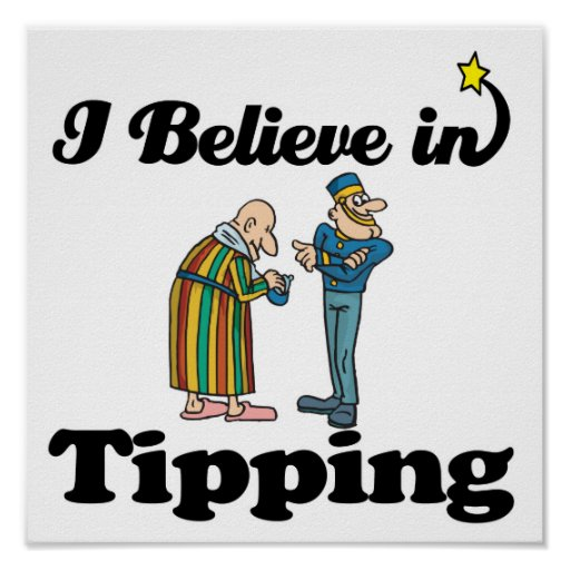i believe in tipping poster