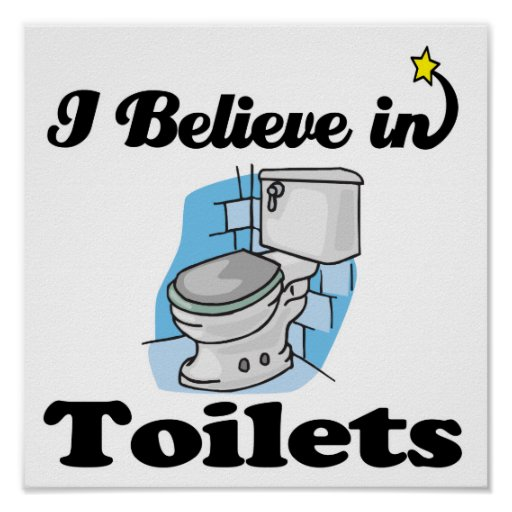 i believe in toilets poster