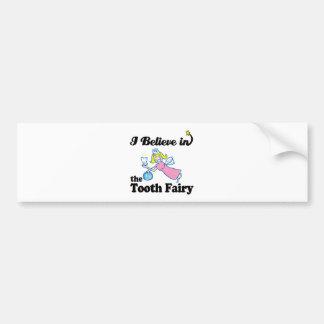 i believe in tooth fairy bumper sticker