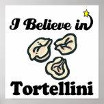 i believe in tortellini posters