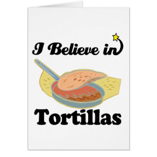 i believe in tortillas greeting card