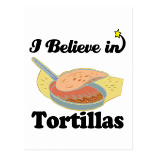i believe in tortillas post cards