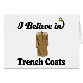 i believe in trench coats greeting card