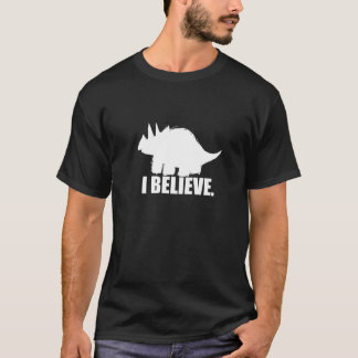 I Believe In Triceratops T-Shirt