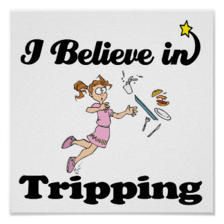 i believe in tripping posters