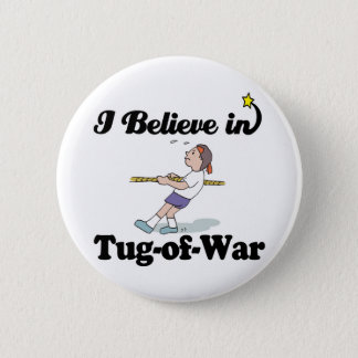 i believe in tug of war 6 cm round badge